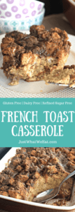 French Toast Casserole - Gluten Free, Dairy Free, & Refined Sugar Free