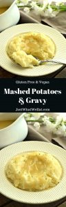 Mashed Potatoes and Gravy - Gluten Free & Vegan